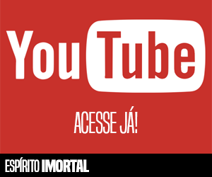 Canal do Espírito Imortal no YouTube.